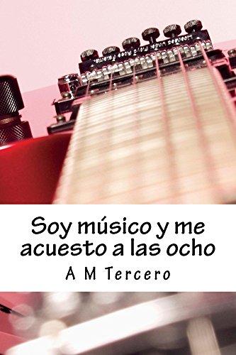 Soy músico y me acuesto a las ocho por Andrés Tercero