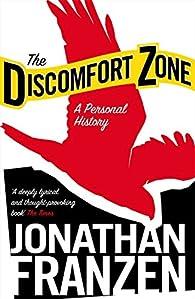 The Discomfort Zone: A Personal History par Jonathan Franzen
