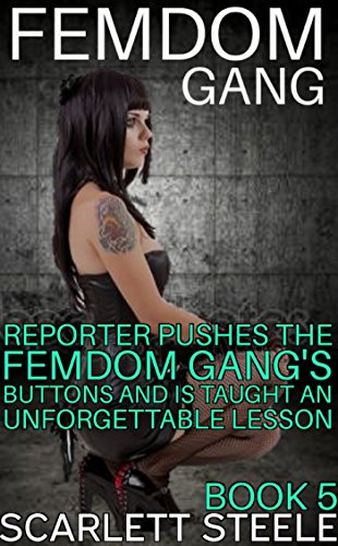 Femdom Gang: Reporter Pushes The Femdom Gang's Buttons and Is Taught An Unforgettable Lesson (English Edition) Gang Push-button