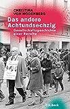 Das andere Achtundsechzig: Gesellschaftsgeschichte einer Revolte - Christina von Hodenberg
