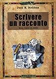 eBook Gratis da Scaricare Scrivere un racconto Metodi tecniche ed esercizi (PDF,EPUB,MOBI) Online Italiano