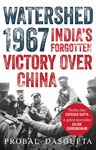 WATERSHED 1967 : India's Forgotten Victory Over China