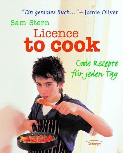 Preisvergleich Produktbild Licence to cook. Coole Rezepte für jeden Tag
