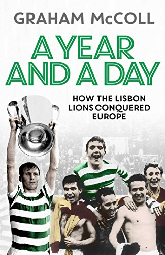 A-Year-and-a-Day-How-the-Lisbon-Lions-Conquered-Europe