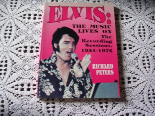 Elvis: The Music Lives on : The Recording Sessions 1954-1976: The Music Lives on - The Recording Sessions, 1954-76