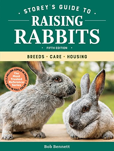 Storey's Guide to Raising Rabbits, 5th Edition: Breeds, Care, Housing (Storey's Guide to Raising) (English Edition) -