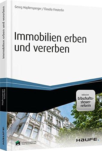 Immobilien erben und vererben - inklusive Arbeitshilfen online (Haufe Fachbuch)