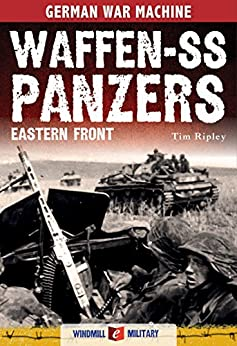 Waffen-SS Panzers: The Eastern Front by [Ripley, Tim]
