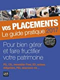 Vos placements - Le guide pratique - Prat Editions - 13/10/2016
