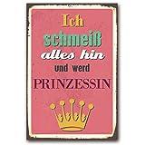Cuadros Lifestyle Wanddekoration Blechschild - Ich schmeiß Alles Hin und Werd Prinzessin, Größe:ca. 30x45cm, Farbe:Rosa Pink