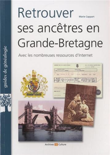 Retrouver Ses Ancetres en Grande Bretagne de Marie Cappart (15 novembre 2013) Broch