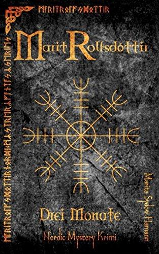 Marit Rolfsdóttir: Drei Monate (Marit Rolfsdóttir, Nordic Mystery Krimi, Band 1)