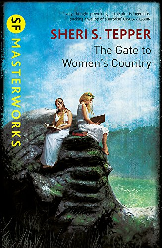 The Gate To Women's Country (S.F. MASTERWORKS) por Sheri S. Tepper