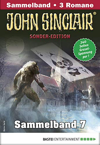 John Sinclair Sonder-Edition Sammelband 7 - Horror-Serie: Folgen 19-21