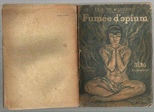 Claude Farrre,... Fume d'opium : . Prface de Pierre Lous