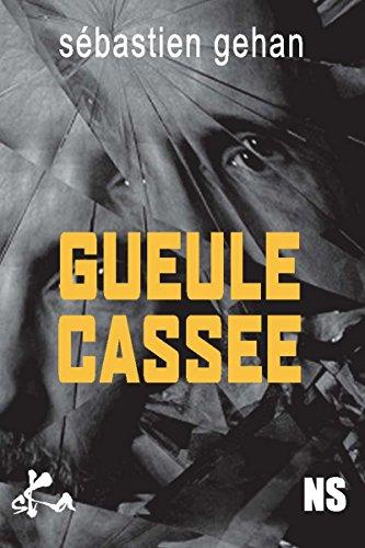 Livre gratuits en ligne Gueule cassée: Nouvelle noire epub, pdf