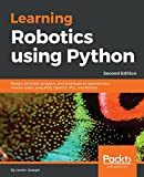 #2: Learning Robotics using Python: Design, simulate, program, and prototype an autonomous mobile robot using ROS, OpenCV, PCL, and Python, 2nd Edition