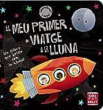 El meu primer viatge a la Lluna (Catalá - A Partir De 0 Anys - Projecte De 0 A 3 Anys - Llibres Per A Desenvolupar El Llenguatge)
