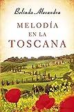 Libros Descargar en linea Melodia en la Toscana MR Novela Historica (PDF y EPUB) Espanol Gratis