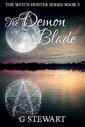 The Demon Blade (The Witch Hunter Series: Book 3)