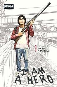 I AM A HERO 01 par Kengo Hanazawa