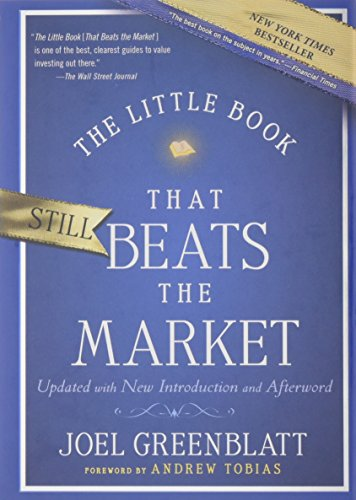 The Little Book That Still Beats the Market: Your Safe Haven in Good Times or Bad (Little Books. Big Profits)