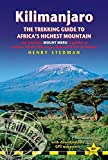 Kilimanjaro - The Trekking Guide to Africa's Highest Mountain, 4th: (Includes Mt Meru and City Guides to Nairobi, Dar Es Salaam, Arusha, Mos (Trailblazer Trekking Guides)