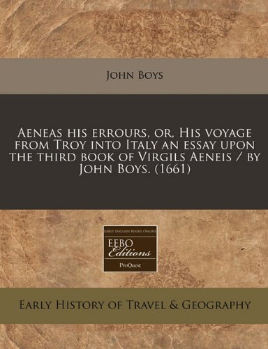 Aeneas his errours, or, His voyage from Troy into Italy an essay upon the third book of Virgils Aeneis / by John Boys. (1661)