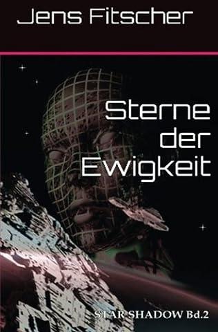 STAR SHADOW: Sterne der Ewigkeit (Alien Invasion Der Erde)