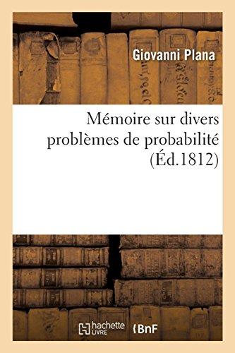 Mémoire sur divers problèmes de probabilité: Académie impériale des sciences, littérature et beaux-arts, 30 novembre 1812