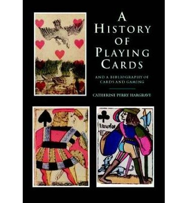 [ A HISTORY OF PLAYING CARDS AND A BIBLIOGRAPHY OF CARDS AND GAMING ] BY Hargrave, Catherine Perry ( AUTHOR )Jun-13-2012 ( Paperback )