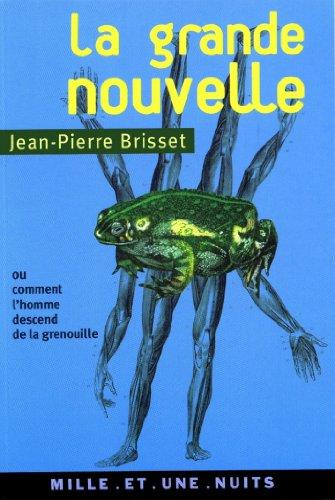 La grande nouvelle : ou comment l'homme descend de la grenouille (La Petite Collection t. 436) par Charles Brisset