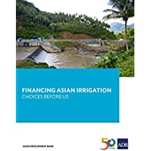 Financing Asian Irrigation: Choices Before Us