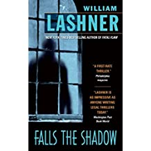 Falls the Shadow by William Lashner (2006-04-25)