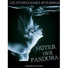 Die Hüter der Pandora: Horror-Thriller