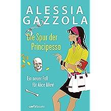Die Spur der Principessa: Ein neuer Fall für Alice Allevi (German Edition)