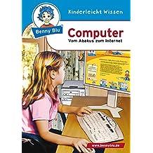 Benny Blu - Computer: Vom Abakus zum Internet