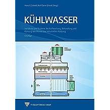 Kühlwasser: Verfahren und Systeme der Aufbereitung, Behandlung und Kühlung von Wasser zur industriellen Nutzung