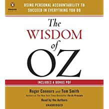 The Wisdom of Oz: Using Personal Accountability to Succeed in Everything You Do by Roger Connors (2014-10-30)