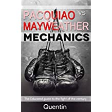 PACQUIAO VS MAYWEATHER MECHANICS: The Educated Guide to the Fight of the Century. (English Edition)