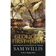 The Glorious First of June: Fleet Battle in the Reign of Terror (Hearts of Oak Trilogy) by Sam Willis (2012-09-27)