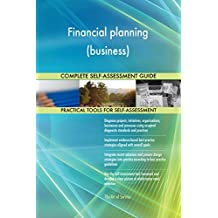 Financial planning (business) All-Inclusive Self-Assessment - More than 650 Success Criteria, Instant Visual Insights, Comprehensive Spreadsheet Dashboard, Auto-Prioritised for Quick Results