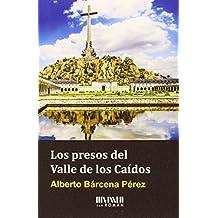 Los Presos Del Valle De Los Caídos (Historia)