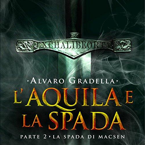 La spada di Macsen (L'Aquila e la Spada 2)  Audiolibri