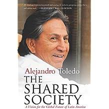 The Shared Society by Alejandro Toledo (11-Mar-2015) Hardcover