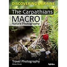 The Carpathians. Macro Nature Photography: Travel Photography (English Edition)