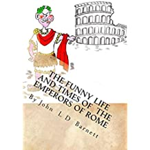 The Funny Life and Times of The Emperors of Rome (English Edition)