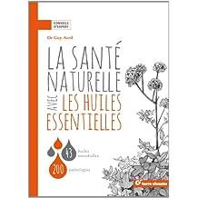 La santé naturelle avec les huiles essentielles