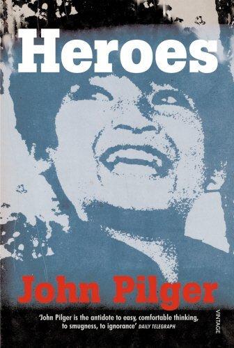 Heroes by JOHN PILGER (2001-03-01)