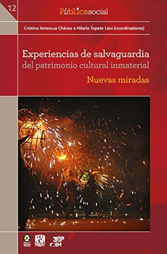 Experiencias de salvaguardia del patrimonio cultural inmaterial: Nuevas miradas (Pùblica Social n 12)
